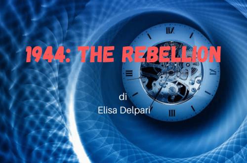 1944 The Rebellion: un mondo fantastico immerso nella storia.